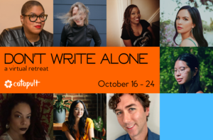 Announcement: Our Don't Write Alone retreat is back—virtually!—and early bird registration is open now.