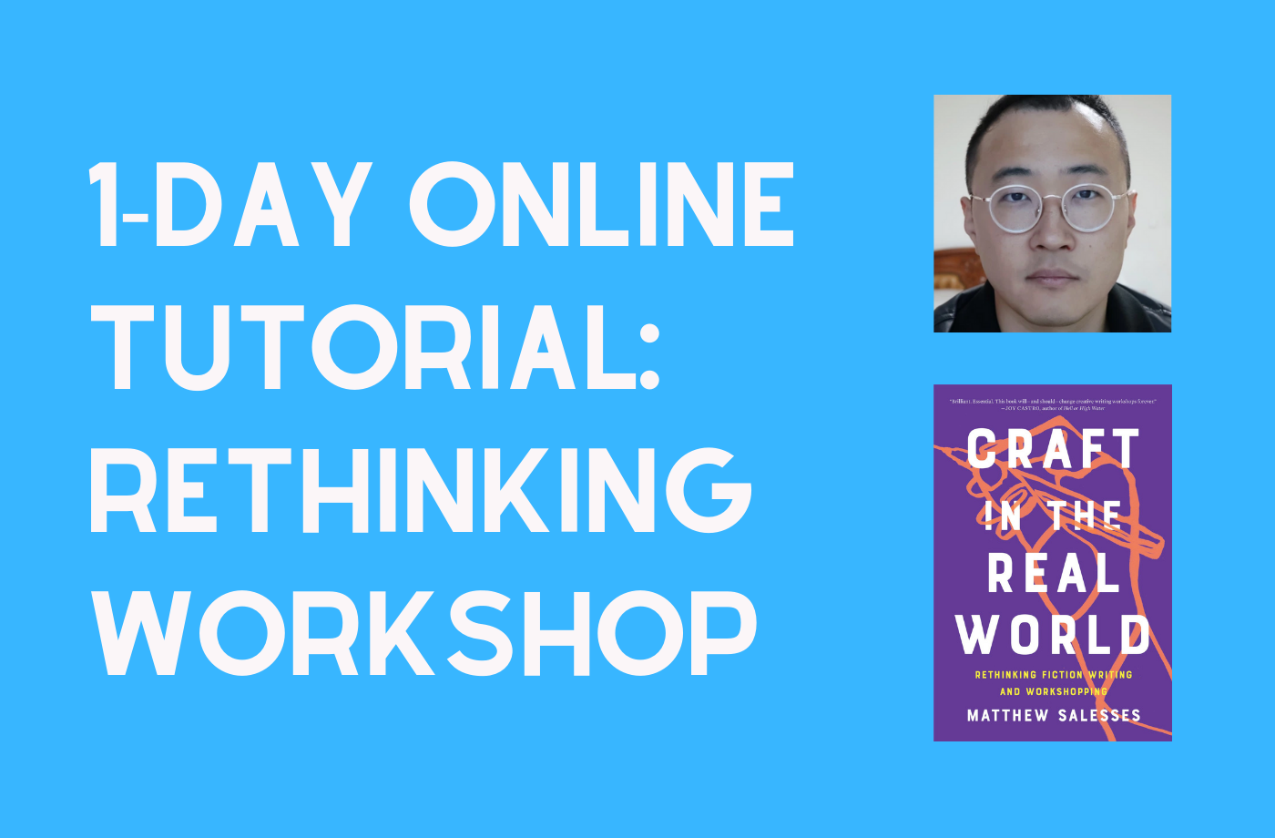 Catapult online classes: Matthew Salesses, 1-Day Online Tutorial: Rethinking Workshop, Open-Genre, Tutorial