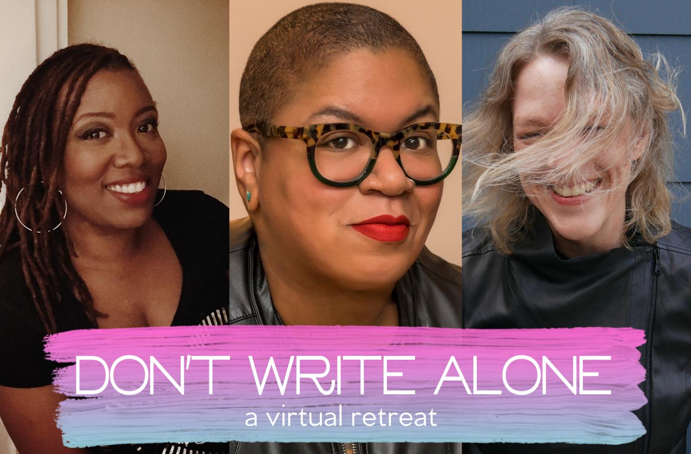 Catapult online classes: Don't Write Alone, Don't Write Alone: Online Retreat, Open-Genre, Intensive
