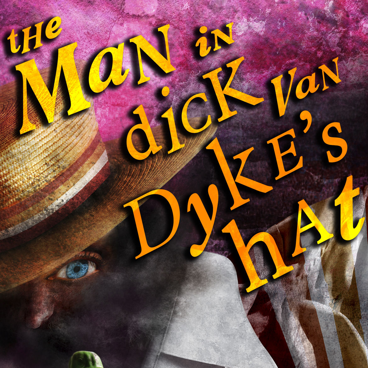 Cover Photo: The Man in Dick Van Dyke's Hat by Mark Nobles