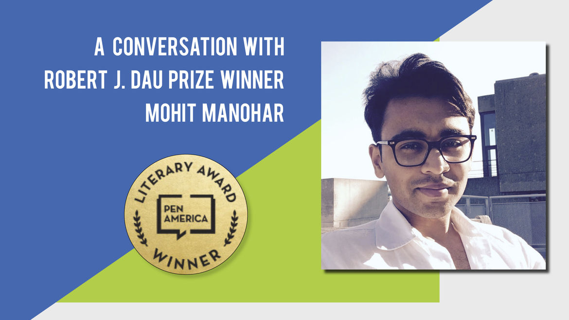 Cover Photo: A cover image of the PEN/Dau literary award against a green and blue background, next to short story writer and winner of the PEN/Dau prize, Mohit Manohar.