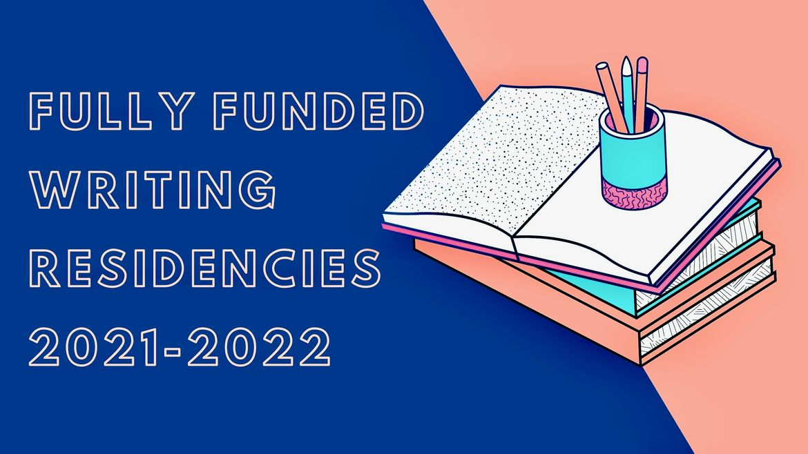 """Cover Photo: Blue and pink illustration of a pencil holder on top of a stack of books. Next to the books are the words """"Fully Funded Writing Residencies 2021-2022"""""""