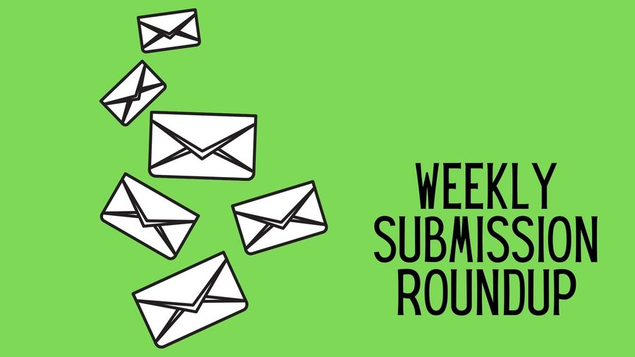 """Cover Photo: Against a lime green background are the words """"weekly submission roundup"""" next a drawing of a white envelopes of various sizes floating  upwards."""