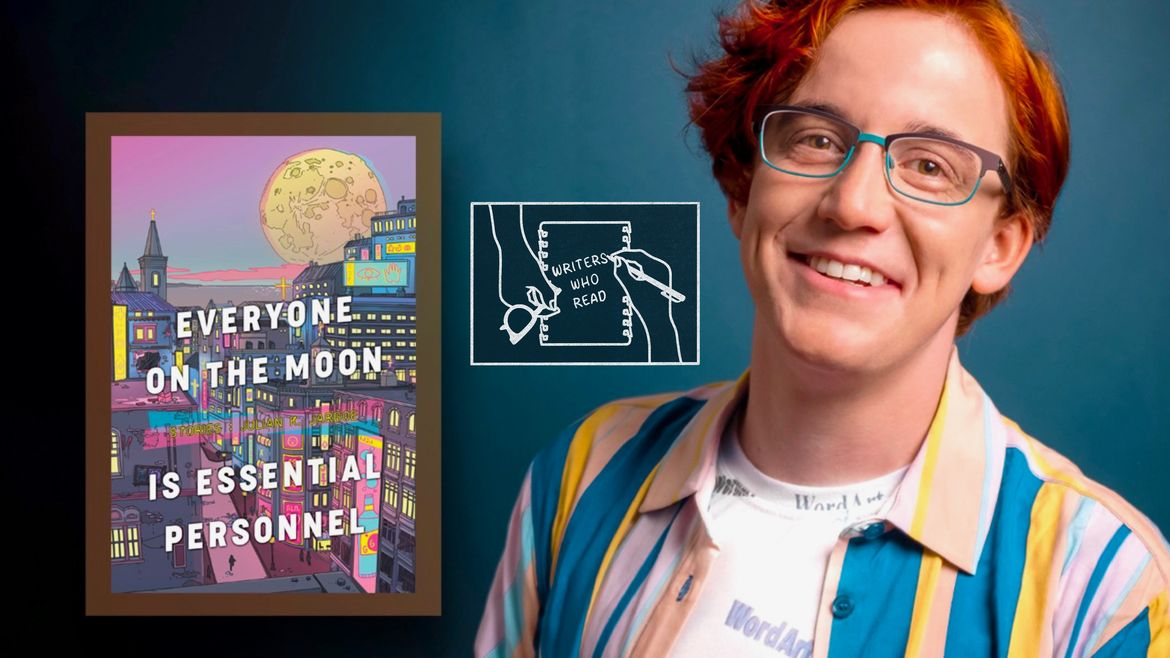 """Cover Photo: This header is a picture of the author Julian K. Jarboe next to the cover of their book, EVERYONE ON THE MOON. In the center, we see a stamp that reads """"writers who read,"""" which is being written onto a notebook. The other hand of this writer holds a pair of glasses."""