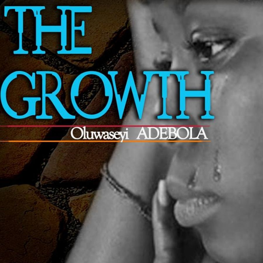 Cover Photo: The Growth by Oluwaseyi Adebola