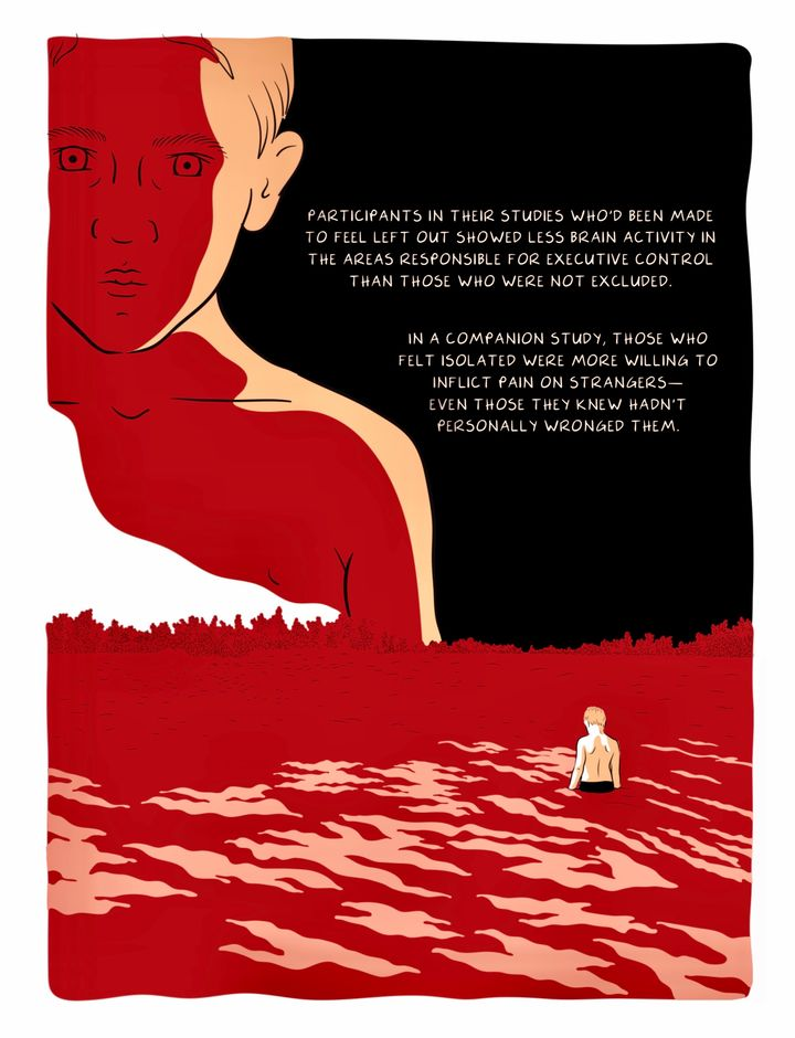 """Drawing of a young boy in the middle of a lake. The water is red, so it looks like he is wading through fire. In front of him is his own face, larger-than-life, caste in a red shadow and looking serious. The text reads: """"Participants in their studies who'd been made to feel left out showed less brain activity in the areas responsible for executive control than those who were not excluded. In a companion study, those who felt isolated were more willing to inflict pain on strangers—even those they knew hadn't personally wronged them."""